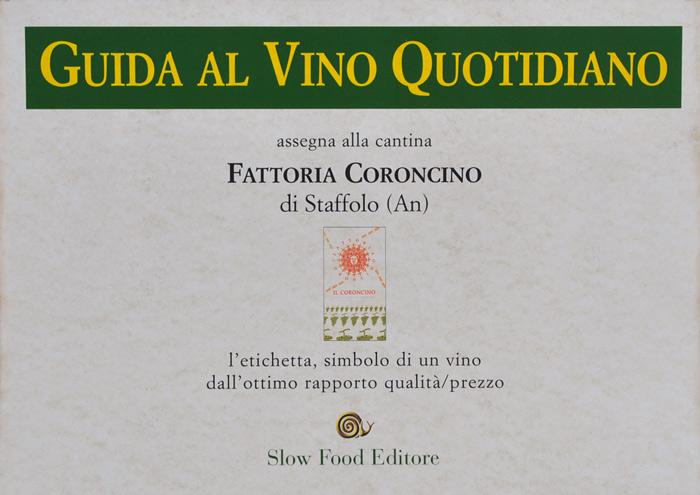 Guida al vino quotidiano: premio Slow Food per il rapporto qualita' - prezzo a IL CORONCINO 2000